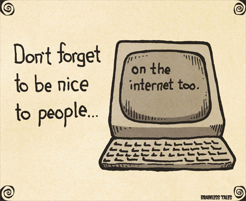 Dont forget to be nice to people